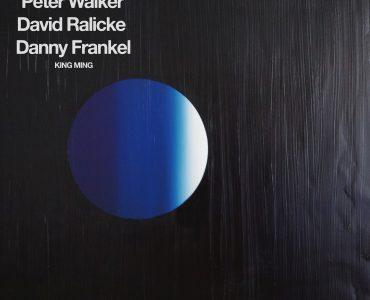 New Release – <i>Arthur King Presents Peter Walker, David Ralicke, Danny Frankel: King Ming</i>