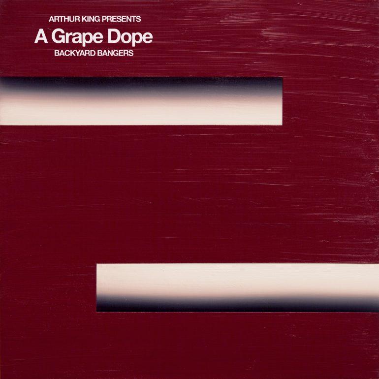 Arthur King Presents A Grape Dope: Backyard Bangers